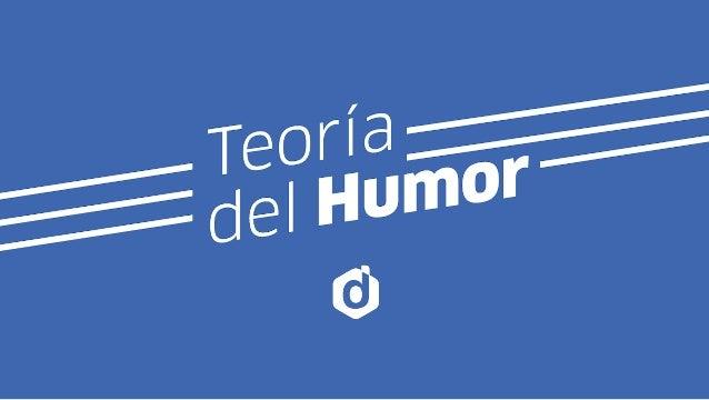 Teoría del Humor d a b c