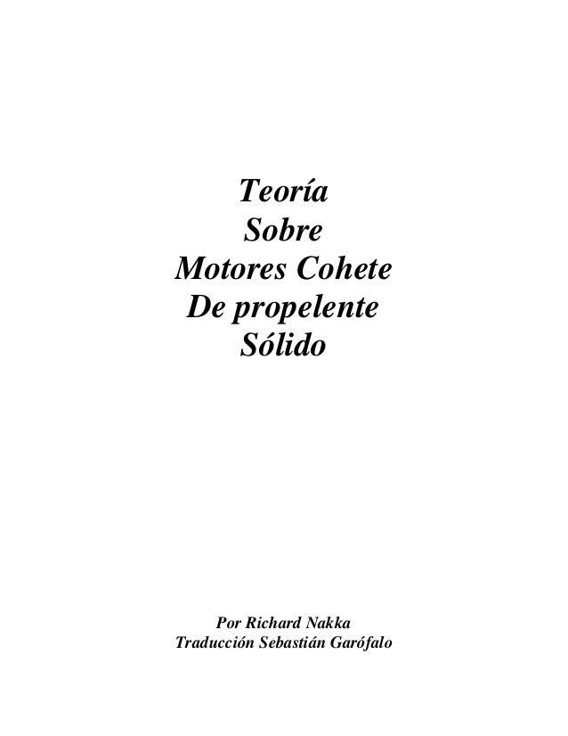 Teoría    SobreMotores CoheteDe propelente    Sólido     Por Richard NakkaTraducción Sebastián Garófalo