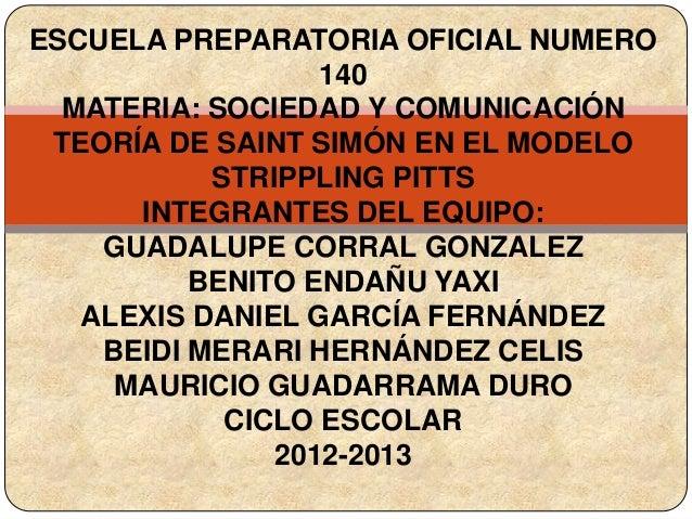 ESCUELA PREPARATORIA OFICIAL NUMERO                  140  MATERIA: SOCIEDAD Y COMUNICACIÓN TEORÍA DE SAINT SIMÓN EN EL MOD...