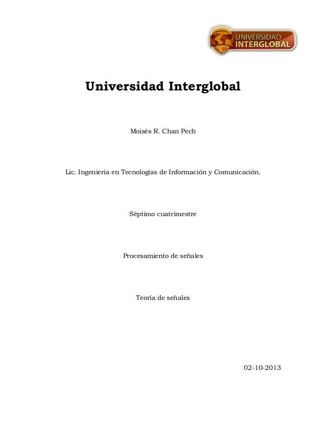 Universidad Interglobal Moisés R. Chan Pech Lic. Ingeniería en Tecnologías de Información y Comunicación. Séptimo cuatrime...