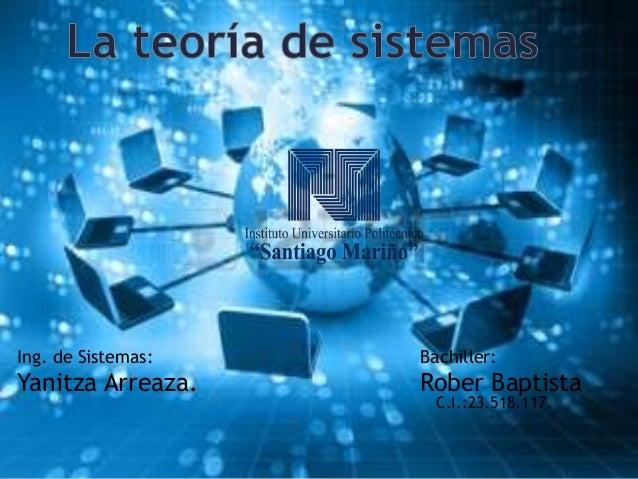 Ing. de Sistemas: Yanitza Arreaza. Bachiller: Rober Baptista C.I.:23.518.117.