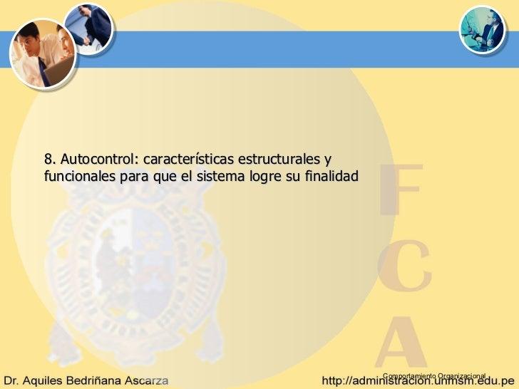 8. Autocontrol: características estructurales yfuncionales para que el sistema logre su finalidad                         ...