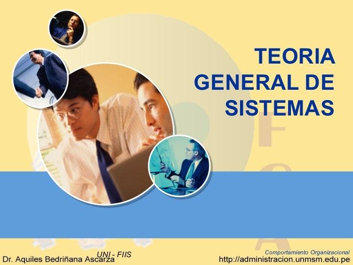 TEORIA             GENERAL DE               SISTEMASUNI - FIIS        Comportamiento Organizacional