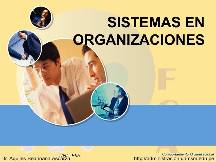 SISTEMAS EN      ORGANIZACIONESUNI - FIIS     Comportamiento Organizacional