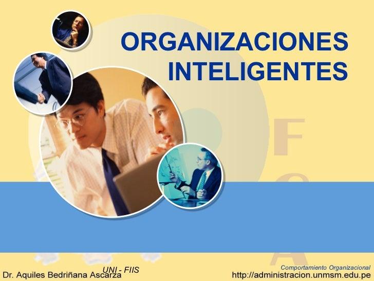 ORGANIZACIONES       INTELIGENTESUNI - FIIS    Comportamiento Organizacional