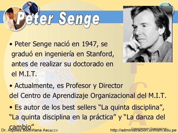 • Peter Senge nació en 1947, se graduó en ingeniería en Stanford, antes de realizar su doctorado en el M.I.T.• Actualmente...