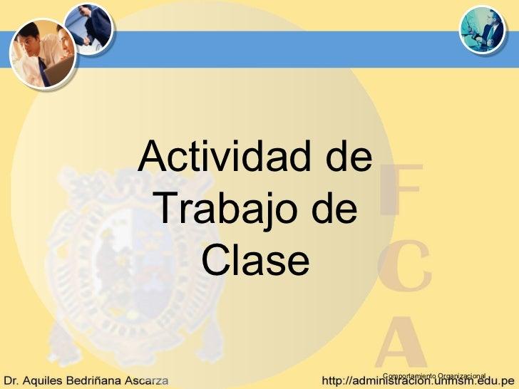 Actividad de Trabajo de   Clase               Comportamiento Organizacional
