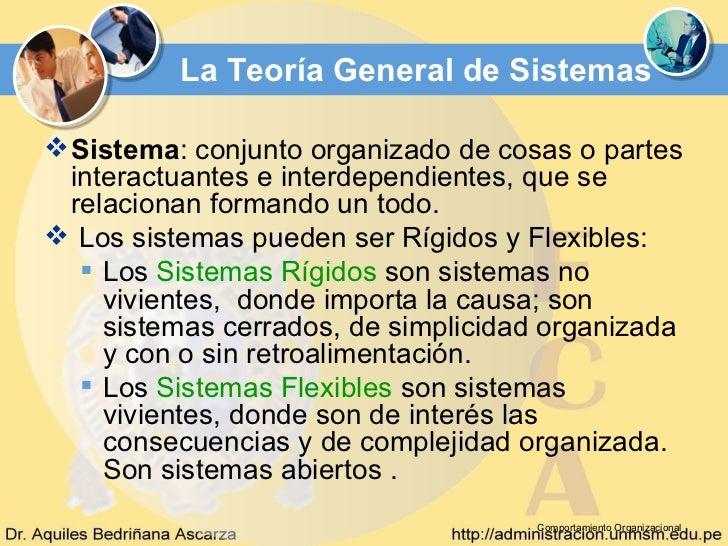 La Teoría General de Sistemas Sistema: conjunto organizado de cosas o partes  interactuantes e interdependientes, que se ...