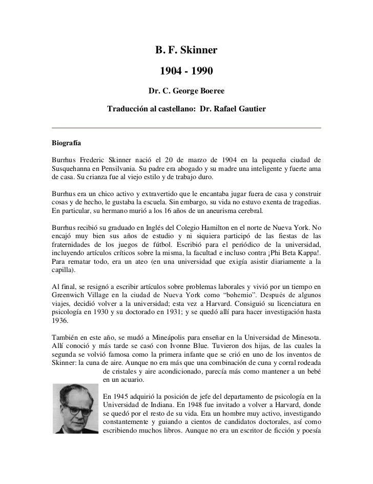 B. F. Skinner                                    1904 - 1990                                 Dr. C. George Boeree         ...