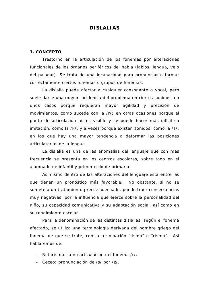 DISLALIAS1. CONCEPTO       Trastorno en la articulación de los fonemas por alteracionesfuncionales de los órganos periféri...