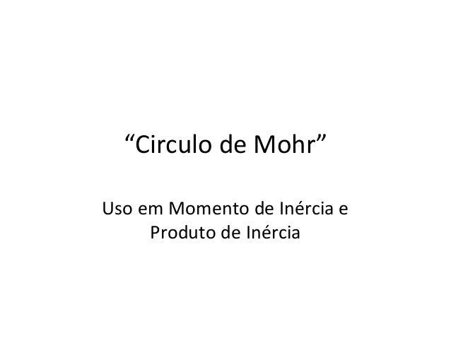 """""""Circulo de Mohr"""" Uso em Momento de Inércia e Produto de Inércia"""