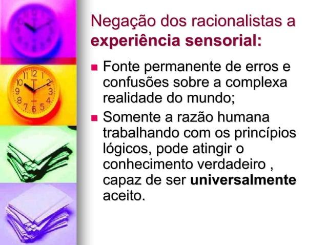 Negação dos racionalistas a experiência sensorial:  Fonte permanente de erros e confusões sobre a complexa realidade do m...