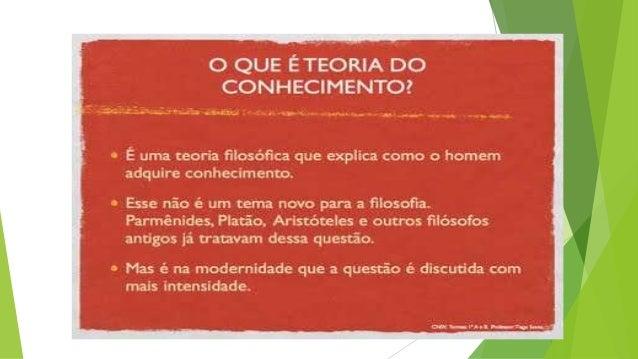 TEORIA DO CONHECIMENTO NA IDADE ANTIGA  SÓCRATES IRONIA MAIÊUICA  PLATÃO MUNDO SENSÍVEL MUNDO INTELIGÍVEL  ARISTÓTELES ...