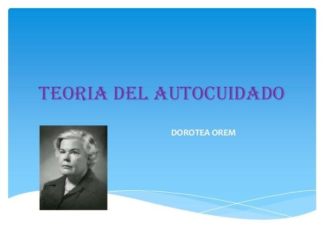 TEORIA DEL AUTOCUIDADO DOROTEA OREM