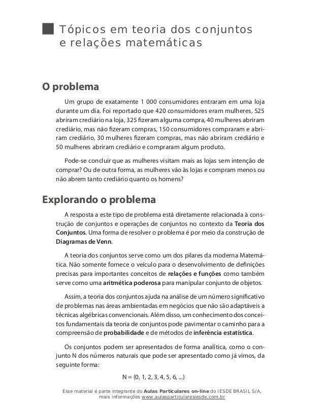 Tópicos em teoria dos conjuntos e relações matemáticas O problema Um grupo de exatamente 1 000 consumidores entraram em um...