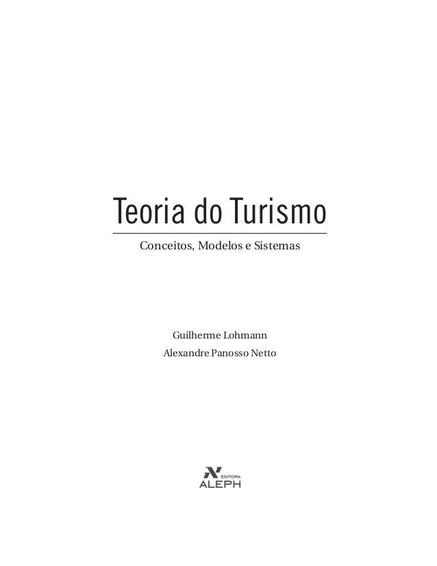Teoria do Turismo Conceitos, Modelos e Sistemas Guilherme Lohmann Alexandre Panosso Netto
