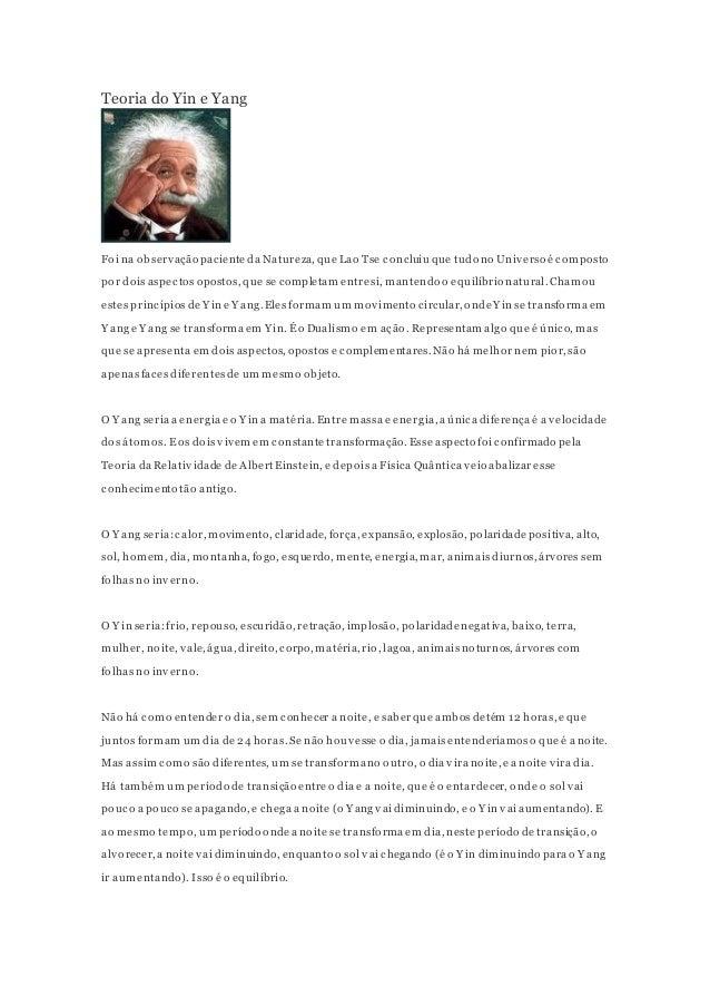Teoria do Yin e Yang  Foi na observação paciente da Natureza, que Lao Tse concluiu que tudo no Universo é composto  por do...