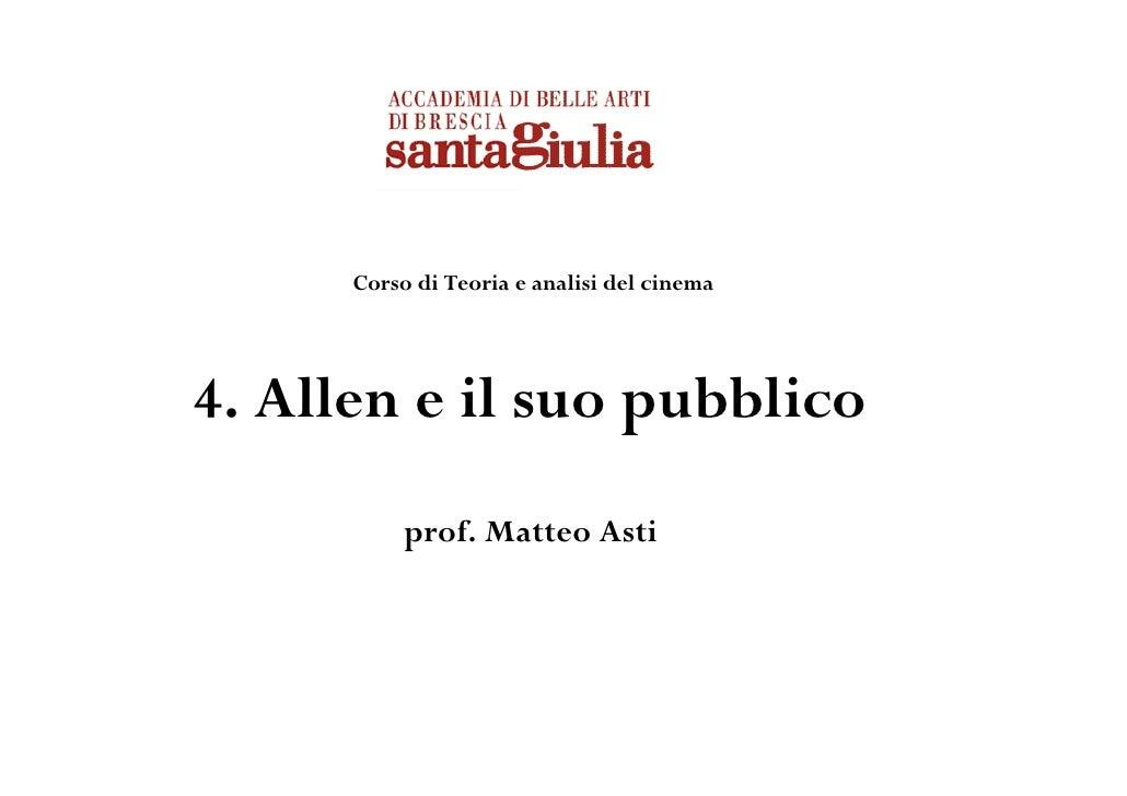 Corso di Teoria e analisi del cinema4. Allen e il suo pubblico           prof. Matteo Asti