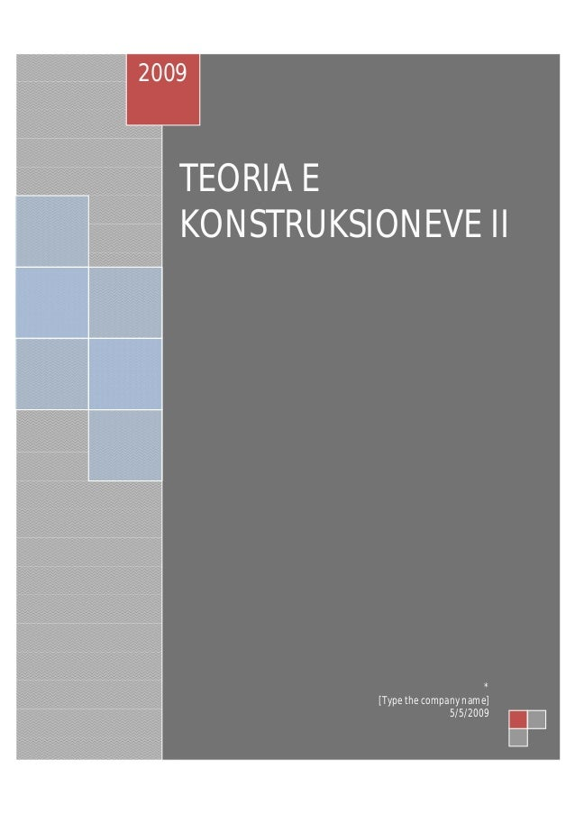 TEORIA E KONSTRUKSIONEVE II 2009 * [Type the company name] 5/5/2009