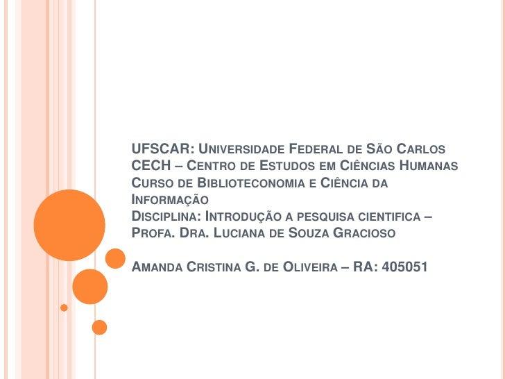 UFSCAR: Universidade Federal de São CarlosCECH – Centro de Estudos em Ciências HumanasCurso de Biblioteconomia e Ciência d...
