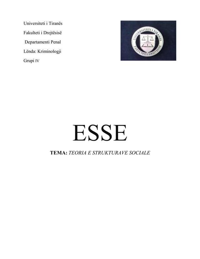 Universiteti i Tiranës Fakulteti i Drejtësisë Departamenti Penal Lënda: Kriminologji Grupi IV ESSE TEMA: TEORIA E STRUKTUR...