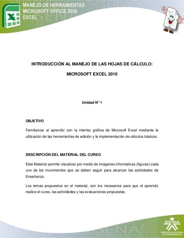 INTRODUCCIÓN AL MANEJO DE LAS HOJAS DE CÁLCULO:                          MICROSOFT EXCEL 2010                             ...