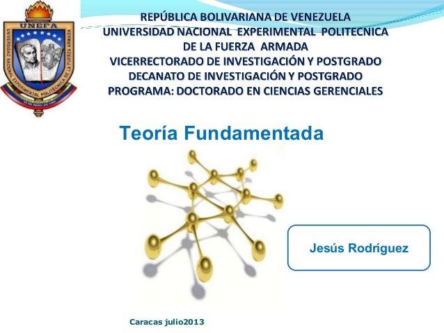 Teoría Fundamentada Jesús Rodríguez Caracas julio2013