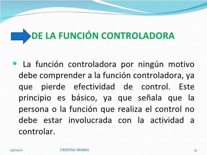 DE LA FUNCIÓN CONTROLADORA <ul><li>La función controladora por ningún motivo debe comprender a la función controladora, ya...