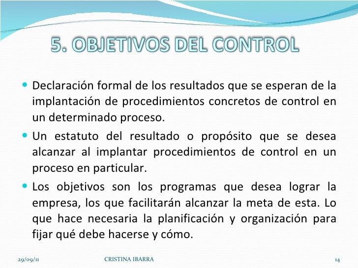<ul><li>Declaración formal de los resultados que se esperan de la implantación de procedimientos concretos de control en u...