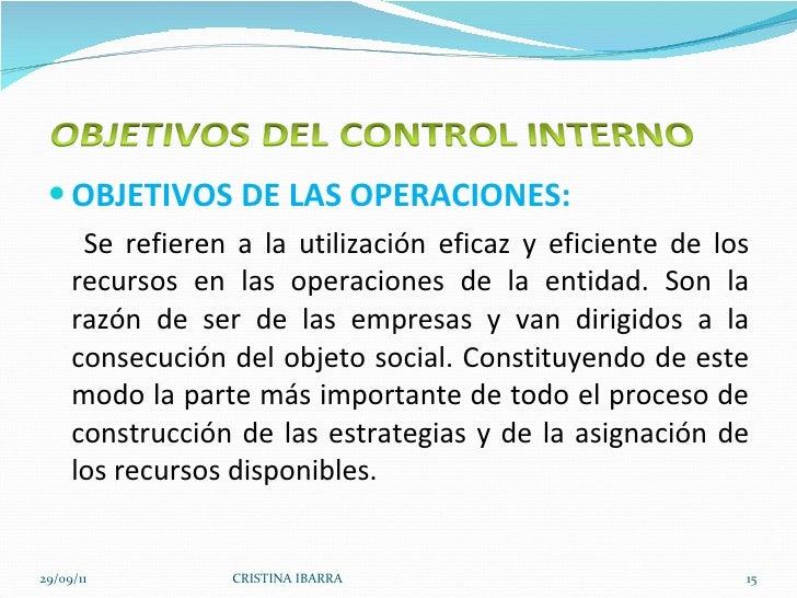<ul><li>OBJETIVOS DE LAS OPERACIONES: </li></ul><ul><li>Se refieren a la utilización eficaz y eficiente de los recursos en...
