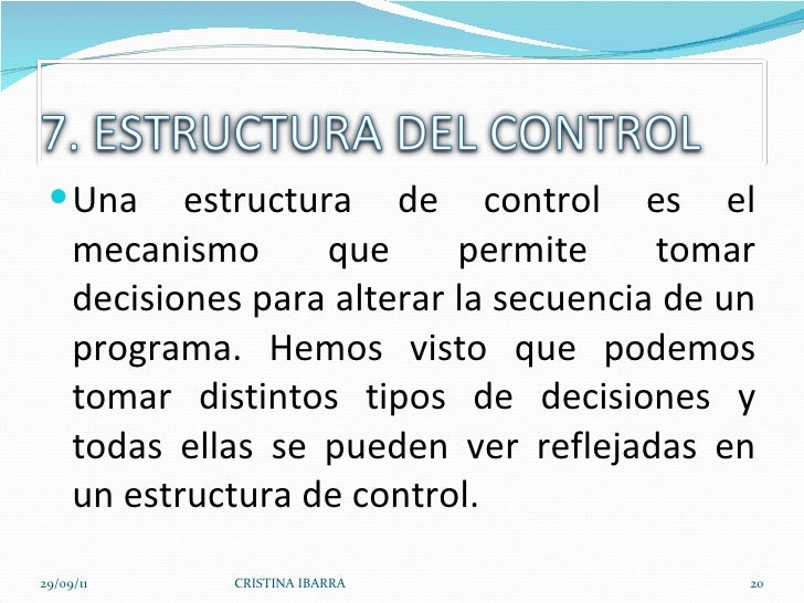 <ul><li>Una estructura de control es el mecanismo que permite tomar decisiones para alterar la secuencia de un programa. H...