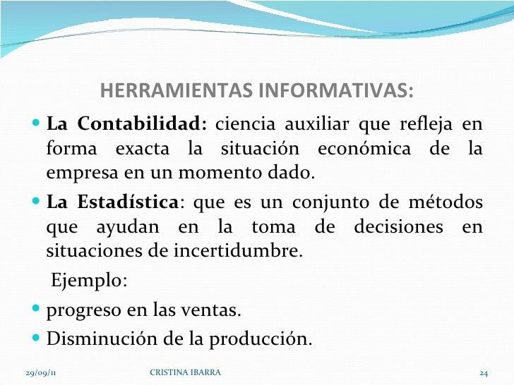HERRAMIENTAS INFORMATIVAS: <ul><li>La Contabilidad:  ciencia auxiliar que refleja en forma exacta la situación económica d...