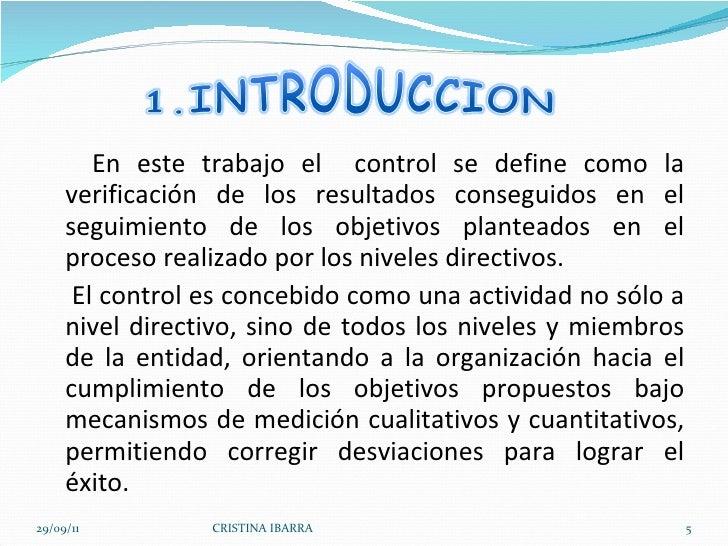 <ul><li>En este trabajo el  control se define como la verificación de los resultados conseguidos en el seguimiento de los ...