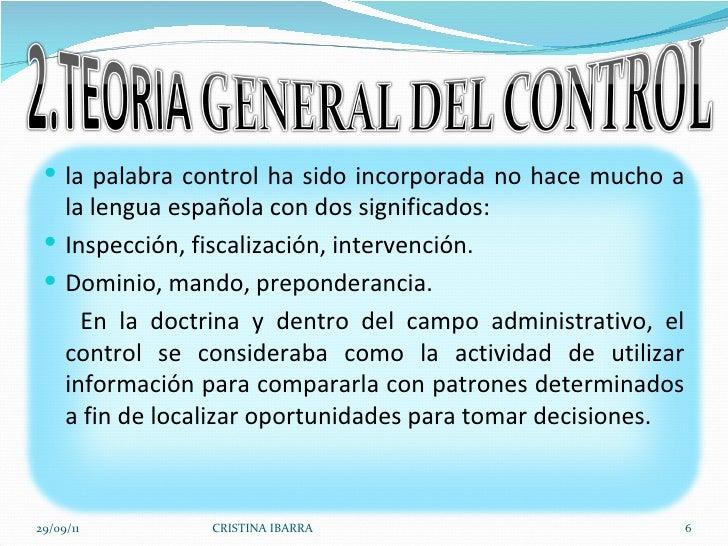 29/09/11 CRISTINA IBARRA <ul><li>la palabra control ha sido incorporada no hace mucho a la lengua española con dos signifi...