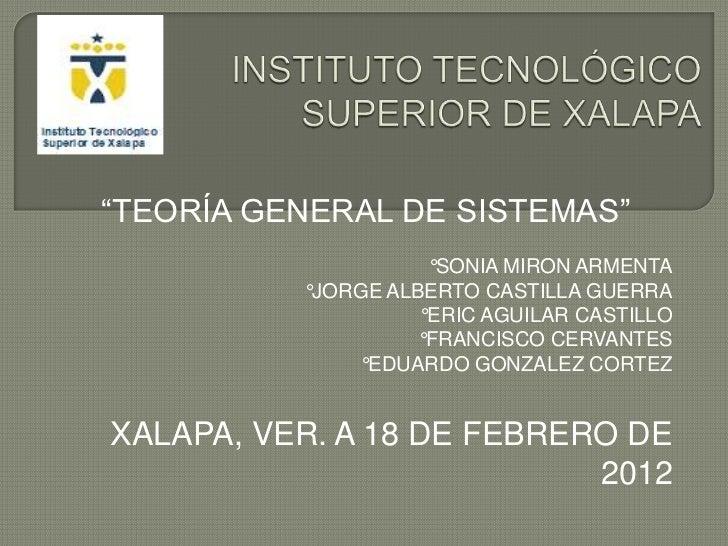 """""""TEORÍA GENERAL DE SISTEMAS""""                     °SONIA MIRON ARMENTA          °JORGE ALBERTO CASTILLA GUERRA             ..."""