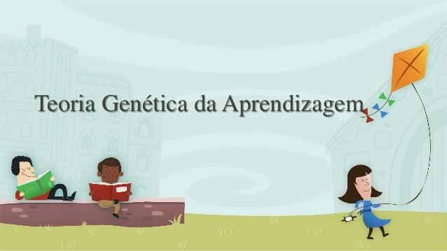 Teoria Genética da Aprendizagem