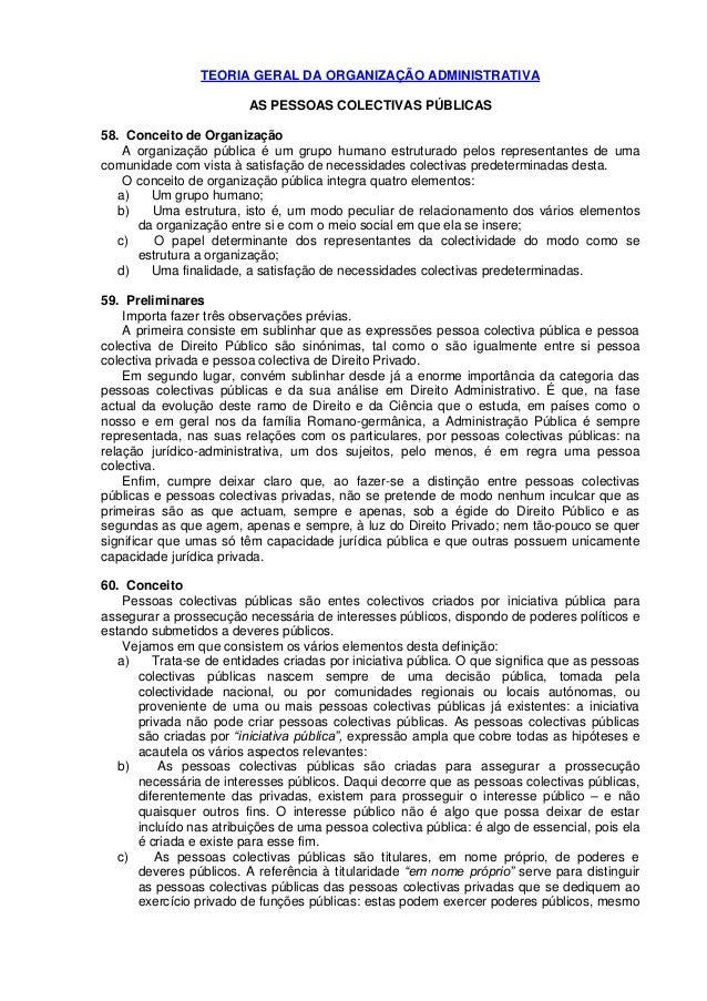 TEORIA GERAL DA ORGANIZAÇÃO ADMINISTRATIVA                         AS PESSOAS COLECTIVAS PÚBLICAS58. Conceito de Organizaç...