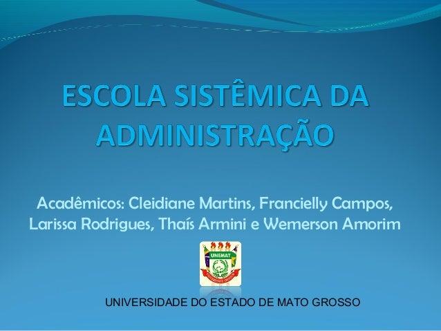 Acadêmicos: Cleidiane Martins, Francielly Campos, Larissa Rodrigues, Thaís Armini e Wemerson Amorim UNIVERSIDADE DO ESTADO...