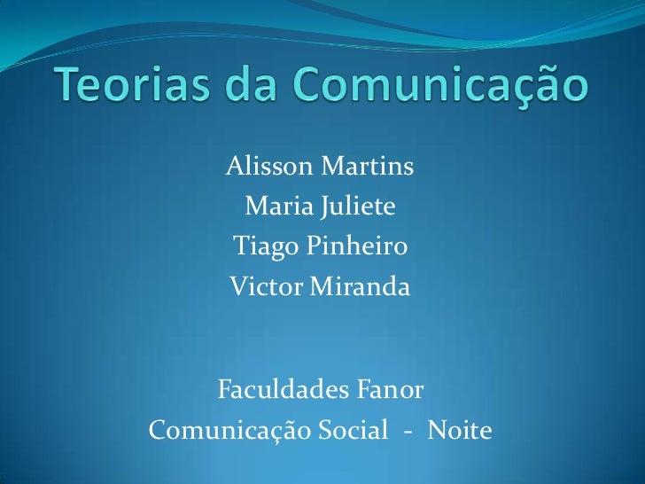 Alisson Martins      Maria Juliete     Tiago Pinheiro     Victor Miranda    Faculdades FanorComunicação Social - Noite