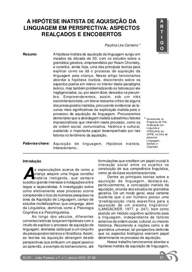 A HIPÓTESE INATISTA DE AQUISIÇÃO DA LINGUAGEM EM PERSPECTIVA: ASPECTOS REALÇADOS E ENCOBERTOS Paulina Lira Carneiro * A hi...
