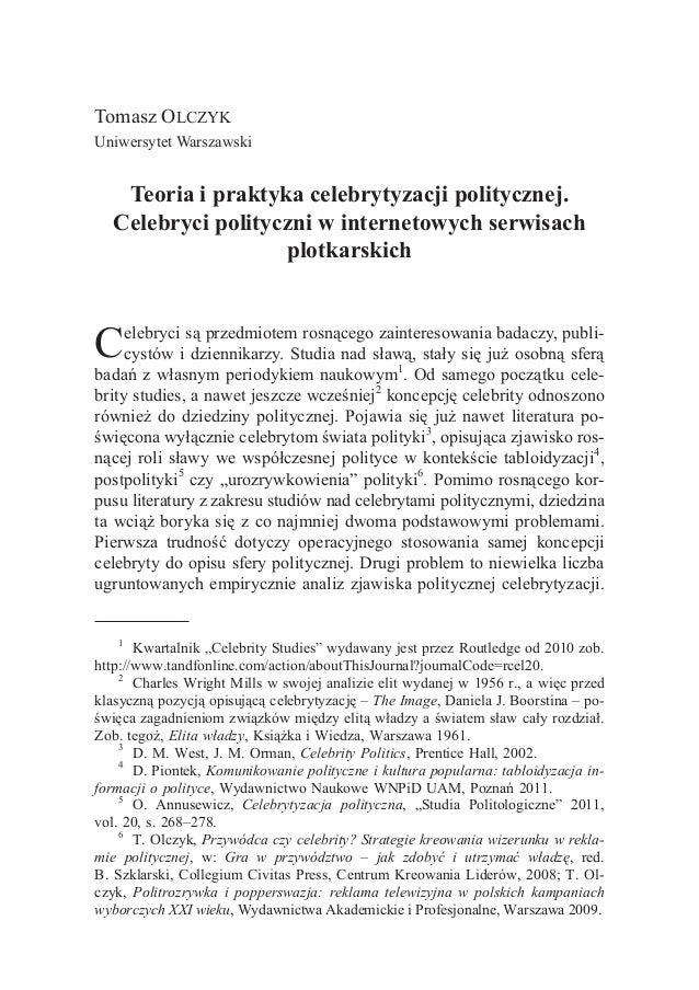 Tomasz OLCZYK Uniwersytet Warszawski Teoria i praktyka celebrytyzacji politycznej. Celebryci polityczni w internetowych se...