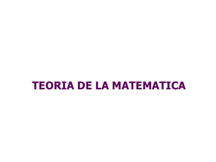 TEORIA DE LA MATEMATICA
