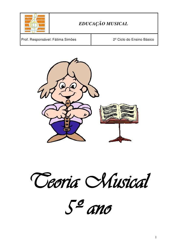 EDUCAÇÃO MUSICALProf. Responsável: Fátima Simões              2º Ciclo do Ensino Básico    Teoria Musical        5º ano   ...