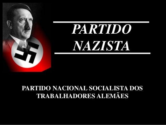PARTIDO NAZISTA PARTIDO NACIONAL SOCIALISTA DOS TRABALHADORES ALEMÃES
