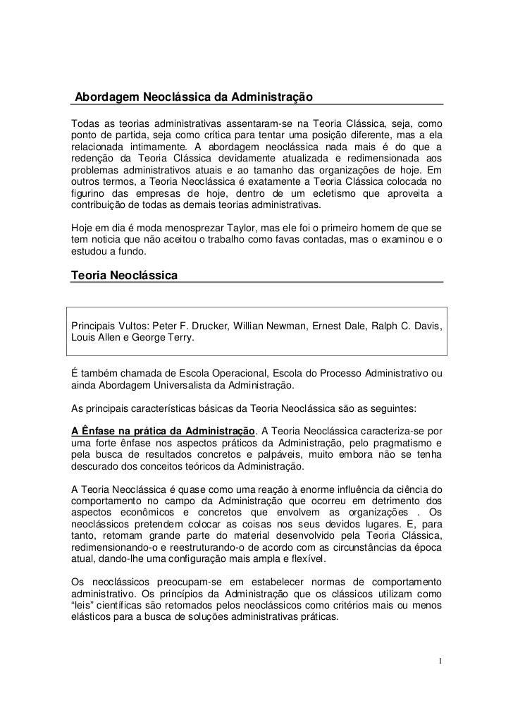 Abordagem Neoclássica da AdministraçãoTodas as teorias administrativas assentaram-se na Teoria Clássica, seja, comoponto d...
