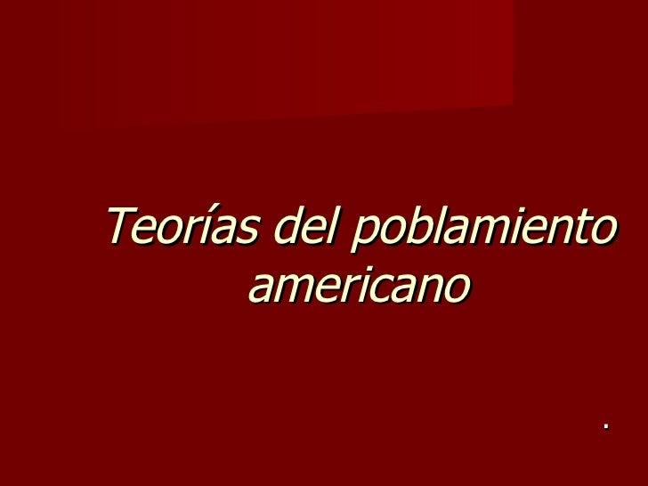 Teorías del poblamiento americano .