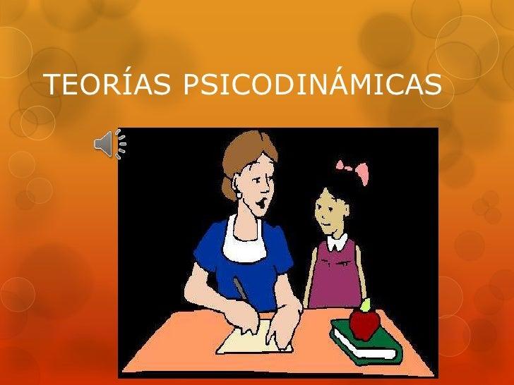 TEORÍAS PSICODINÁMICAS