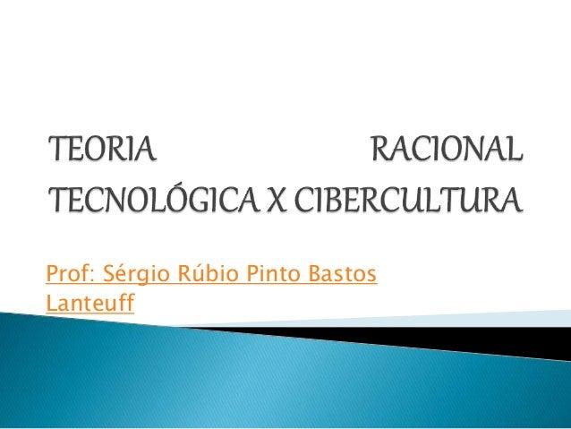 Prof: Sérgio Rúbio Pinto Bastos Lanteuff