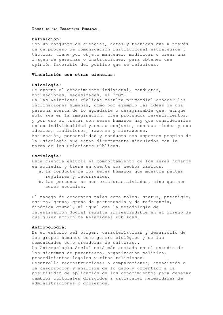 TEORÍA   DE LAS   RELACIONES PUBLICAS.  Definición: Son un conjunto de ciencias, actos y técnicas que a través de un proce...