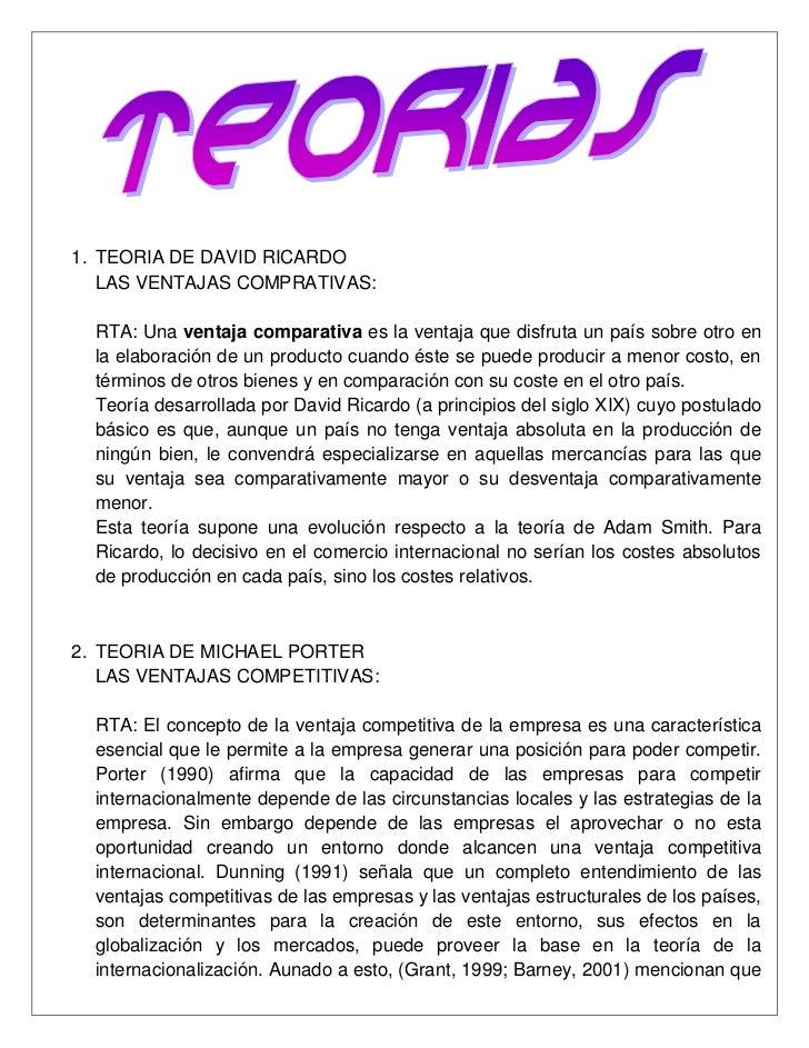 TEORIA DE DAVID RICARDO<br />LAS VENTAJAS COMPRATIVAS:<br />RTA: Una ventaja comparativa es la ventaja que disfruta un paí...